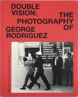 Double Vision: The Photography of George Rodriguez (9780998723969)