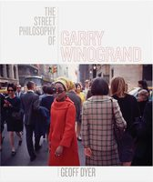 The Street Philosophy of Garry Winogrand (9781477310335)