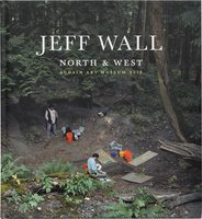 Jeff Wall: North & West (9781927958483)