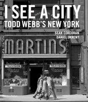 I See a City: Todd Webbs New York (9780500545522)