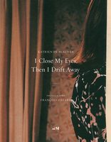 I Close My Eyes, Then I Drift Away (9789188113344)