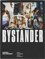 Bystander: A History of Street Photography (9781786270665)
