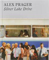 Alex Prager: Silver Lake Drive (9780500544976)