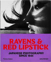 Ravens & Red Lipstick: Japanese Photography Since 1945 (9780500292877)