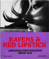 Ravens & Red Lipstick: Japanese Photography Since 1945 (9780500292877)